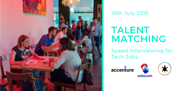 Talent meets Tech – Speed Interviewing event in July 2019
