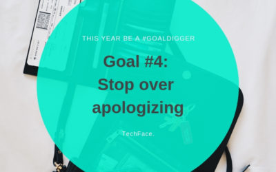 Goal #4: Stop over apologizing