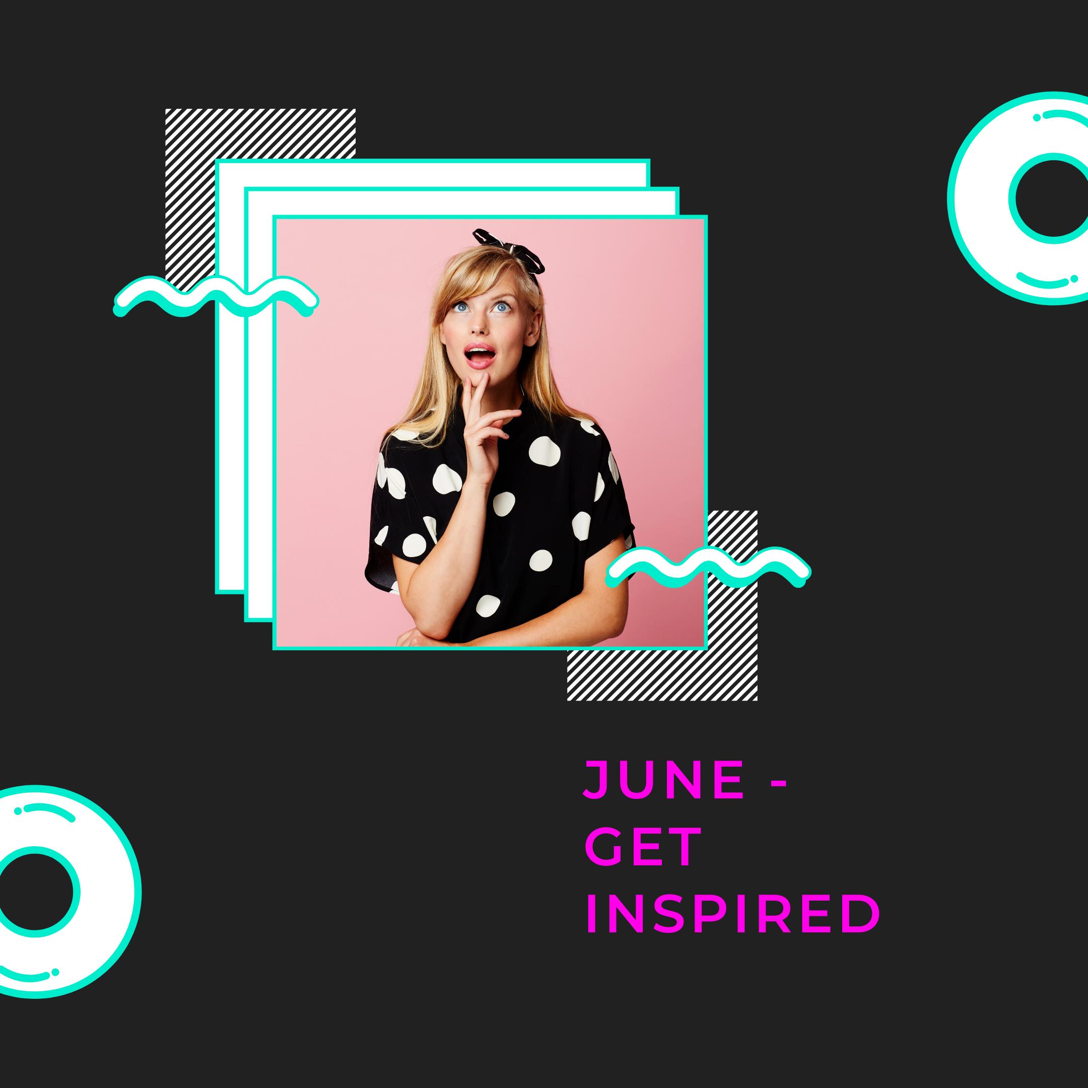 Get inspired in June