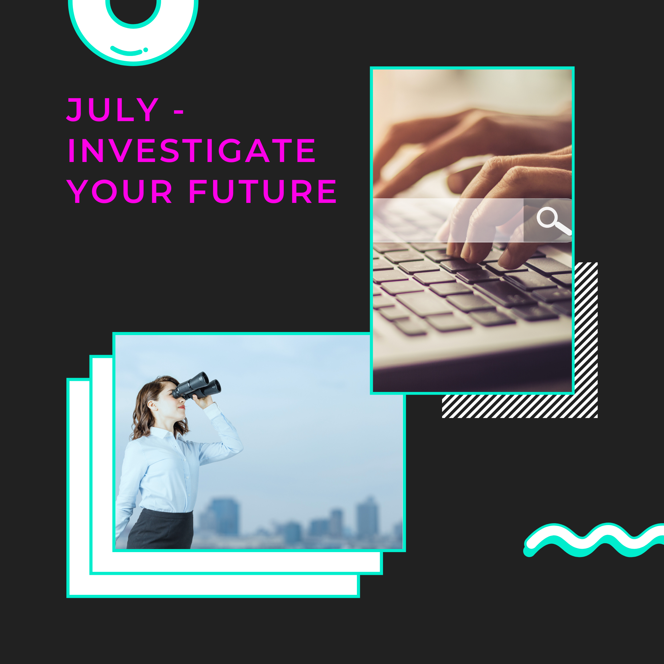 Investigate your future in July